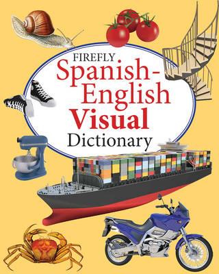 Firefly Spanish-English Visual Dictionary (Hardback)