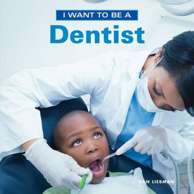 I Want to Be a Dentist 2018 (Paperback)