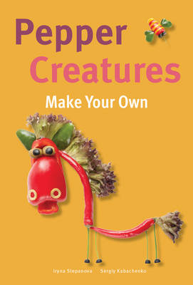 Pepper Creatures - Make Your Own (Hardback)