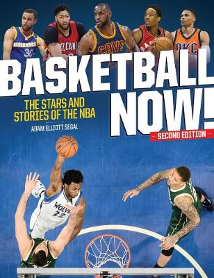 Basketball Now!: The Stars and Stories of the NBA (Paperback)