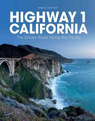 Highway 1 California: The Dream Road Along the Pacific (Hardback)