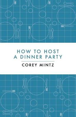 How to Host a Dinner Party (Hardback)