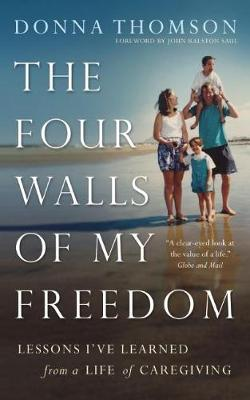 The Four Walls of My Freedom: Lessons I've Learned from a Life of Caregiving (Paperback)