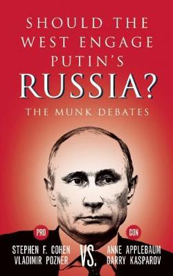 Should the West Engage Putin's Russia?: The Munk Debates (Paperback)