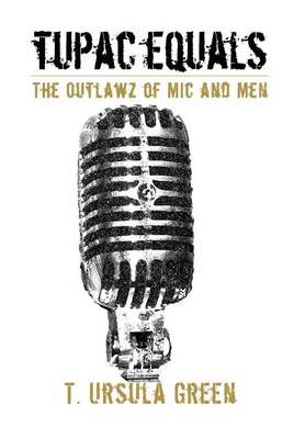 Tupac Equals the Outlawz of MIC and Men (Hardback)