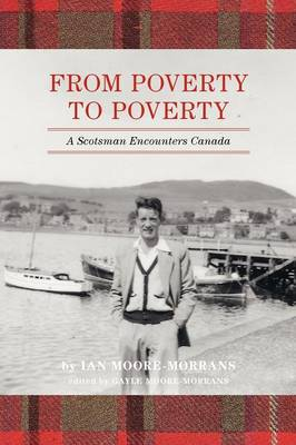 From Poverty to Poverty: A Scotsman Encounters Canada (Paperback)