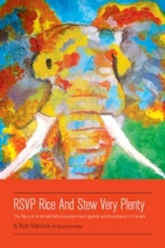 Rsvp Rice and Stew Very Plenty: The Story of an Ismaili Girl's Expulsion from Uganda and Acceptance in Canada (Paperback)