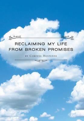 Reclaiming My Life from Broken Promises (Hardback)
