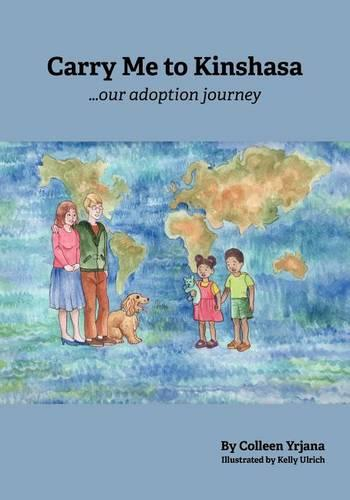 Carry Me to Kinshasa Our Adoption Journey (Paperback)