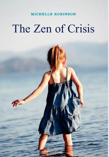 The Zen of Crisis (Hardback)