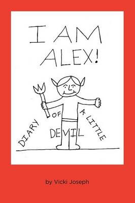 I Am Alex!: Diary of a Little Devil (Paperback)