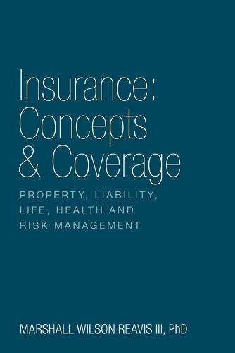 Insurance: Concepts & Coverage (Paperback)