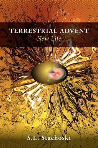 Terrestrial Advent: New Life (Paperback)