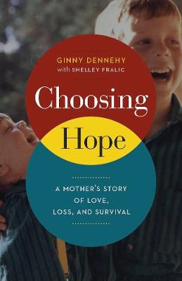 Choosing Hope: A Mother's Story of Love, Loss, and Survival (Paperback)