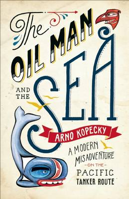 Oil Man and the Sea (Paperback)
