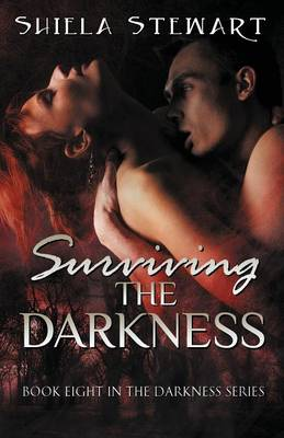Surviving the Darkness: Darkness Series Book 8 (Paperback)