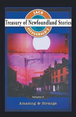 Treasury of Newfoundland Stories Volume II: Amazing and Strange (Paperback)