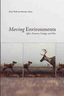 Moving Environments: Affect, Emotion, Ecology, and Film (Paperback)