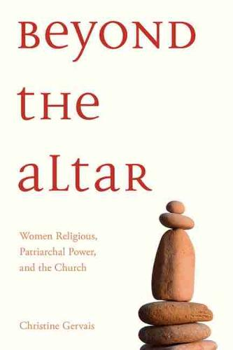 Beyond the Altar: Women Religious, Patriarchal Power, and the Church (Paperback)
