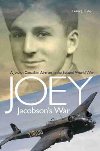 Joey Jacobson's War: A Jewish Canadian Airman in the Second World War (Paperback)