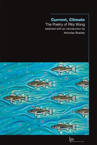 Current, Climate: The Poetry of Rita Wong (Paperback)