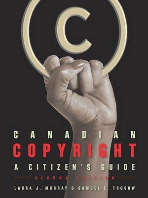 Canadian Copyright: A Citizen's Guide (Paperback)