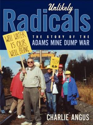 Unlikely Radicals: The Story of the Adams Mine Dump War (Paperback)