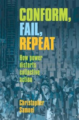 Conform, Fail, Repeat: How Power Distorts Collective Action (Paperback)