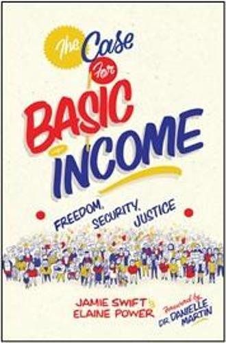 The Case for Basic Income: Freedom, Security, Justice (Paperback)