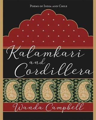 Kalamkari & Cordillera: Poems of India and Chile (Paperback)
