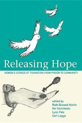 Releasing Hope: Stories of Transition from Prison to Community (Paperback)