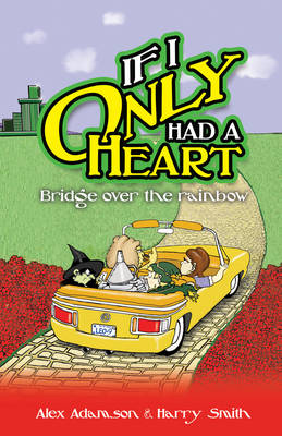 If I Only Had a Heart: Bridge Over the Rainbow (Paperback)