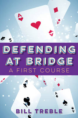 Defending at Bridge: A First Course (Paperback)