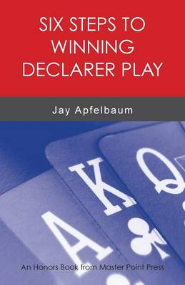 Six Steps to Winning Declarer Play (Paperback)