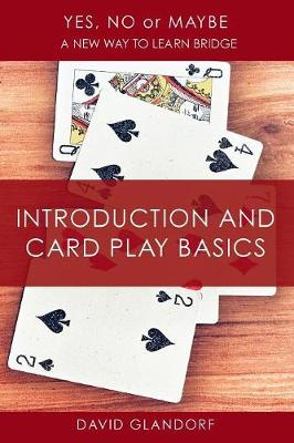 Ynm: Introduction and Card Play Basics - Yes, No or Maybe: A New Way to Learn Bridge T1 (Paperback)