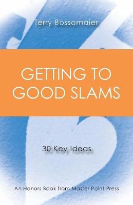 Getting to Good Slams: 30 Key Ideas (Paperback)