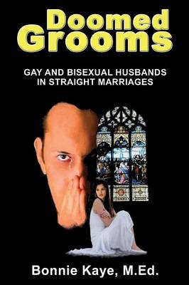 Doomed Grooms: Gay and Bisexual Husbands in Straight Marriages (Paperback)