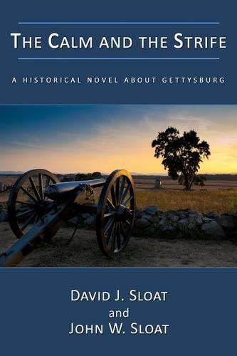 The Calm and the Strife: A Historical Novel about Gettysburg (Paperback)