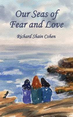 Our Seas of Fear and Love (Hardback)