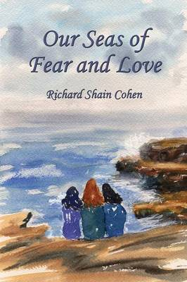 Our Seas of Fear and Love (Paperback)
