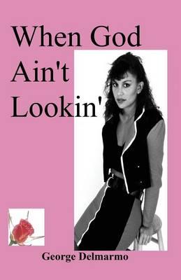When God Ain't Lookin' (Paperback)