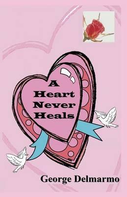A Heart Never Heals (Paperback)