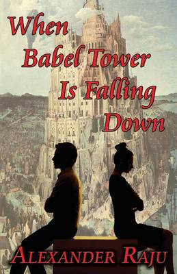 When Babel Tower Is Falling Down (Paperback)