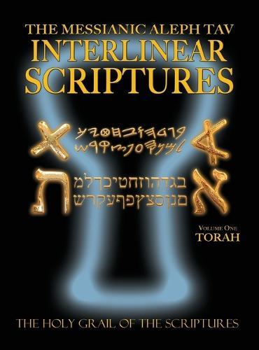 Messianic Aleph Tav Interlinear Scriptures Volume One the Torah, Paleo and Modern Hebrew-Phonetic Translation-English, Bold Black Edition Study Bible (Hardback)