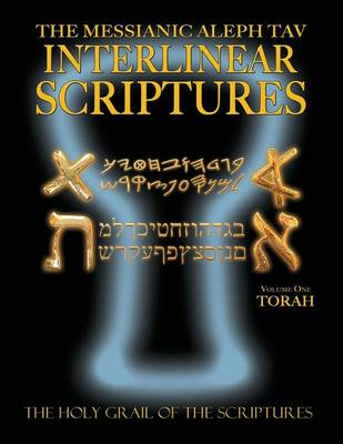 Messianic Aleph Tav Interlinear Scriptures Volume One the Torah, Paleo and Modern Hebrew-Phonetic Translation-English, Bold Black Edition Study Bible (Paperback)