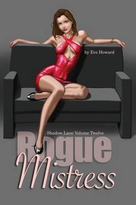 Rogue Mistress Shadow Lane Volume Twelve: A Novel of Sex, Spanking and Fetish Romance (Paperback)