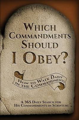Which Commandments Should I Obey?: A 365 Daily Search for His Commandments in Scripture (Paperback)