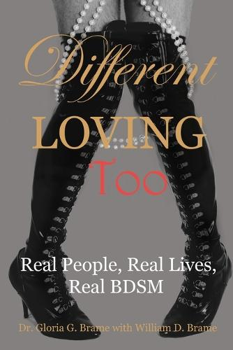 Different Loving Too: Real People, Real Lives, Real Bdsm (Paperback)