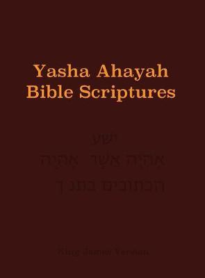 Yasha Ahayah Bible Scriptures (YABS) Study Bible (Hardback)