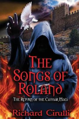 The Songs of Roland: The Return of the Cathar Magi (Paperback)
